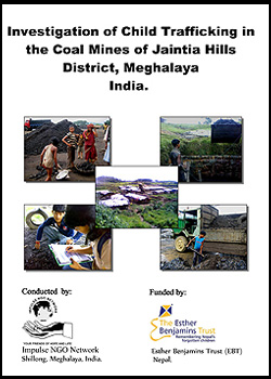 Impulse Investigation on Child Trafficking in Jaintia Hills-Coal Mines